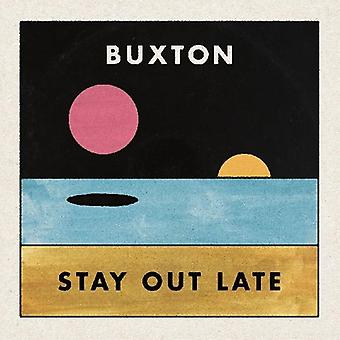 Buxton - Stay Out Late [CD] USA import