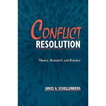 Conflict Resolution - Theory - Research - and Practice by James A. Sch