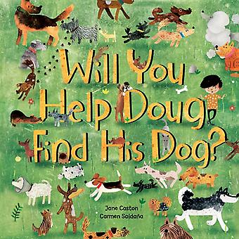 Will You Help Doug Find His Dog by Jane Caston & Illustrated by Carmen Saldana