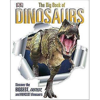 Dinosaurernes store bog: Opdag de største, hurtigste og voldsomste dinosaurer
