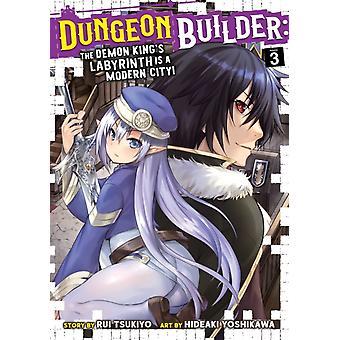 Dungeon Builder The Demon Kings Labyrinth is a Modern City Manga Vol. 3 by Tsukiyo & Rui