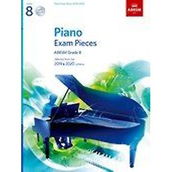 Piano Exam Pieces 2019 & 2020, ABRSM Grade 8, with 2 CDs    9781786010742  Unknown Book & CD