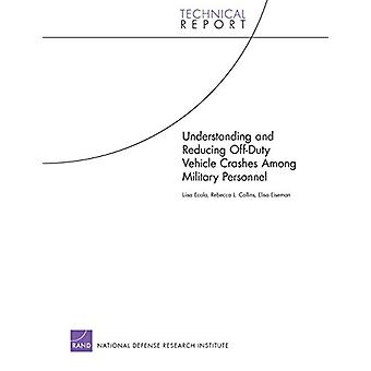 Understanding and Reducing off-Duty Vehicle Crashes Among Military Pe