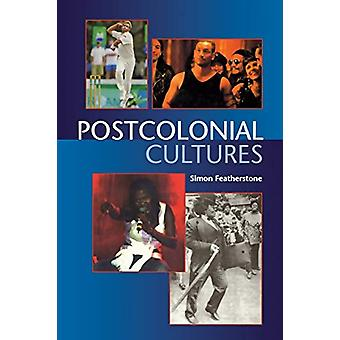 Postcolonial Cultures by Simon Featherstone - 9781578067718 Book