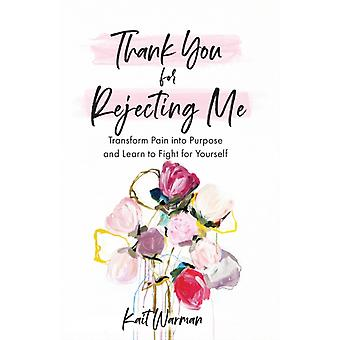Thank You for Rejecting Me by Kait Warman