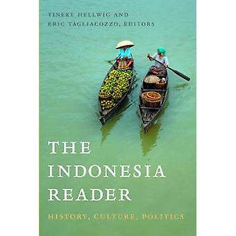 The Indonesia Reader by Edited by Tineke Hellwig & Edited by Eric Tagliacozzo