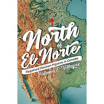 North of El Norte by Paloma E. Villegas