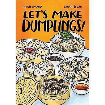 Let's Make Dumplings A Comic Book Cookbook
