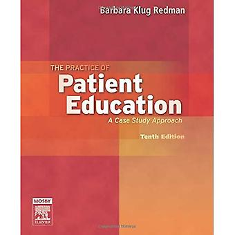 The Practice of Patient Education: A Case Study Approach (Practice of Patient Education a Case Study)
