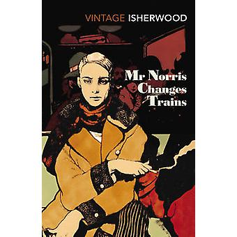 Mr. Norris Changes treni di Christopher Isherwood - Bo 9780099771418