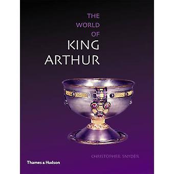 Erkunden die Welt von König Artus von Christopher Snyder - 9780500289