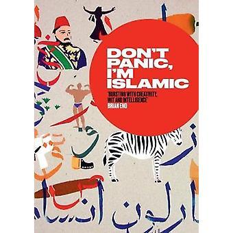 Inte panik - jag är islamiska - hur att sluta oroa dig och lära sig att älska den