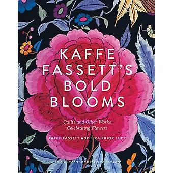 Kaffe Fassett's Bold Blooms - Quilts and Other Works Celebrating Flowe