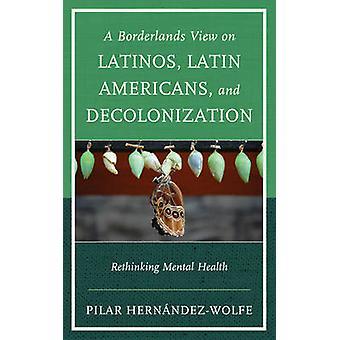 Vista sobre Latinos - latino-americanos - e descolonização - Borderlands
