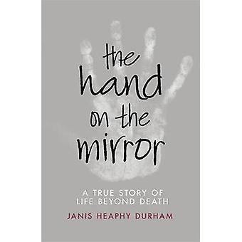 La mano sullo specchio - vita oltre la morte di Janis Heaphy Durham - 97