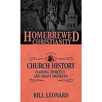 Le Guide de christianisme Homebrewed Church History - Flaming hérétiques