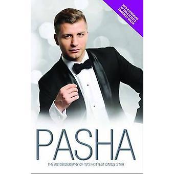 Pasha - min berättelse - självbiografin av TV: ns hetaste Dance Star av Pas
