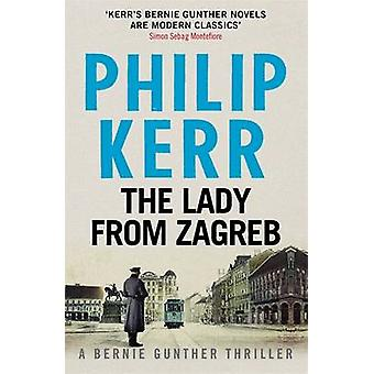 The Lady from Zagreb - 10 - Bernie Gunther Mystery  by Philip Kerr - 97
