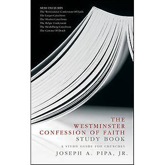 Westminster Bekjennelse av tro studie bok av Joey Pipa - 9781845