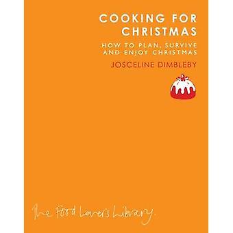 Kochen für Weihnachten von Josceline Dimbleby - 9781908337207 Buch
