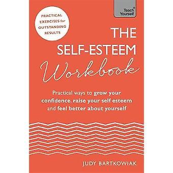 El libro de autoestima - maneras prácticas para cultivar su confianza - ra
