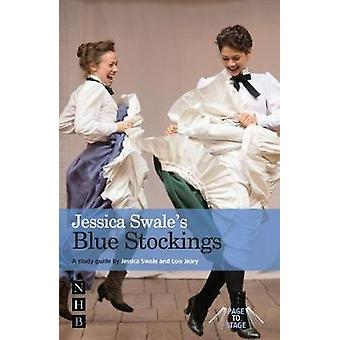 Jessica Swale's Blue Stockings - A guide for studying and staging the