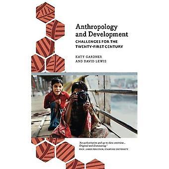 Antropologi och utveckling: utmaningar för det tjugoförsta århundradet (antropologi, kultur och samhälle)