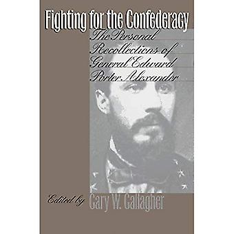 Lutando pela Confederação: lembranças pessoais do General Edward Porter Alexander