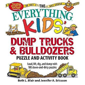 The Everything-� Kids��� Dump Trucks and Bulldozers Puzzle and Activity Book: Load, lift, dig, and dump with 100...
