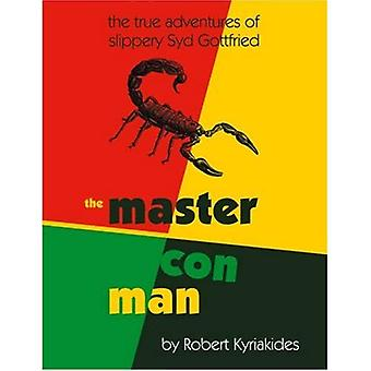 The Master Con Man: The True Adventures of Slippery Syd Gottfried