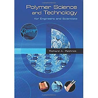 Polymer Science and Technology: pour les ingénieurs et scientifiques