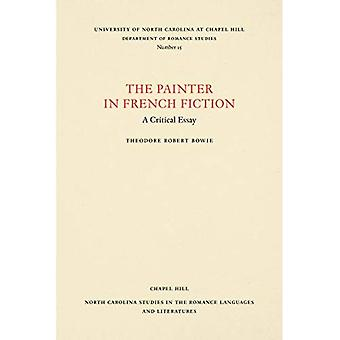 The Painter in French Fiction: A Critical Essay (North Carolina Studies in the Romance Languages and Literatures)