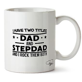 Hippowarehouse j'ai deux titres père et beau-père et je leur Rock les deux imprimés Mug tasse céramique 10oz