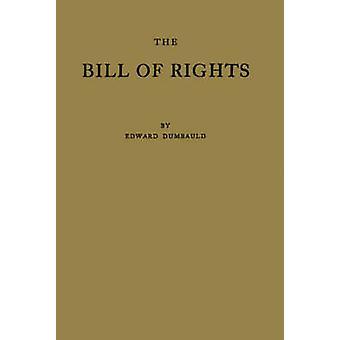 La carta de derechos y lo que significa hoy por Dumbauld y Edward