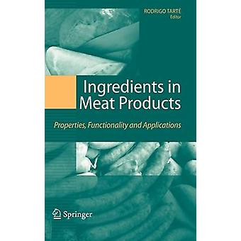 Ingredients in Meat Products Properties Functionality and Applications by Tarte & Rodrigo