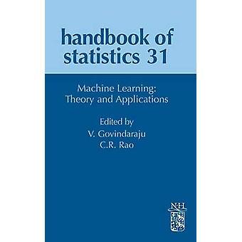 Handbook of Statistics Machine Learning Theory and Applications by Rao & C. Radhakrishna