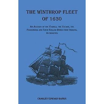 Winthropflottan, 1630 ett konto av fartygen resan passagerarna och deras engelska hem från ursprungliga myndigheterna av banker & Charles Edward