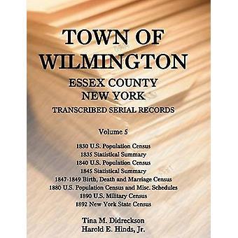 Città di Wilmington Essex County New York trascritto seriale Records Volume 5. 1830 US popolazione censimento 1835 statistica Riepilogo 1840 US Pop da Hinds & Jr. Harold E.