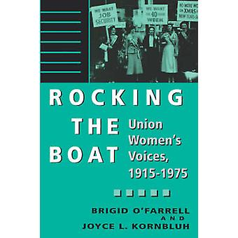 Rocking the Boat Union Womens Voices 19151975 by OFarrell & Brigid