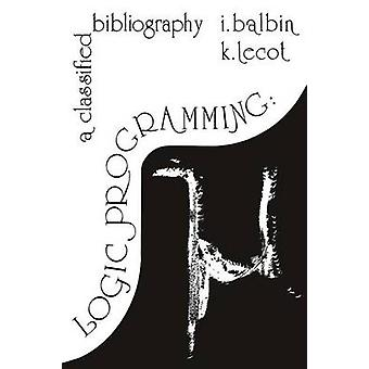Logik-Programmierung eine klassifizierte Bibliographie von Balbin & Isaac