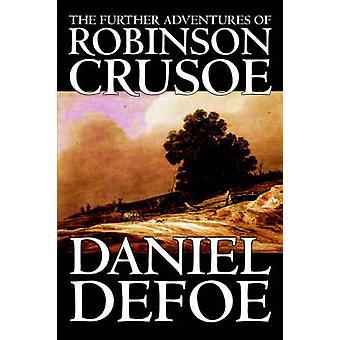 Die weiteren Abenteuer von Robinson Crusoe von Daniel Defoe Fiction Klassiker von Defoe & Daniel