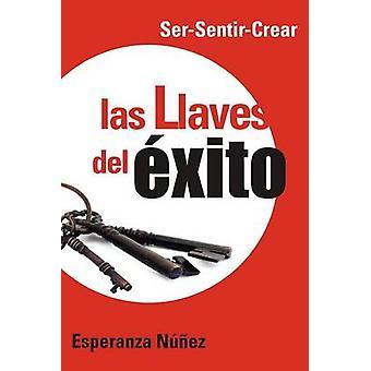 Las Lllaves del Exito SerSentirCrear von N. Ez & Esperanza
