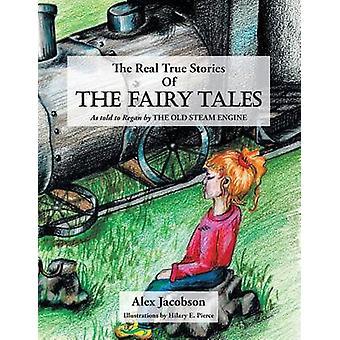 Las verdadera verdaderas historias de los cuentos de hadas como a Regan por el viejo motor de vapor por Jacobson y Alex