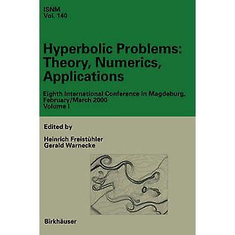 Hyperbolinen ongelmia teoria numeriikka sovelluksia kahdeksasosaa kansainvälisen konferenssin Magdeburg-helmikuussa maaliskuussa 2000 määrittää asemien I II Freisthler & Heinrich