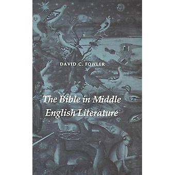 The Bible in Middle English Literature by David C. Fowler - 978029596