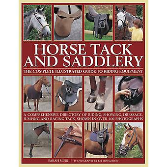 Pferdetack und Saddlery-The Complete Illustrated Guide to Riding Equ