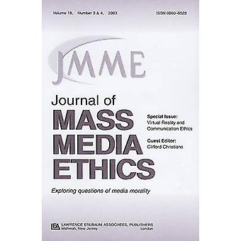 Virtual Reality and Communication Ethics - A Special Double Issue of t
