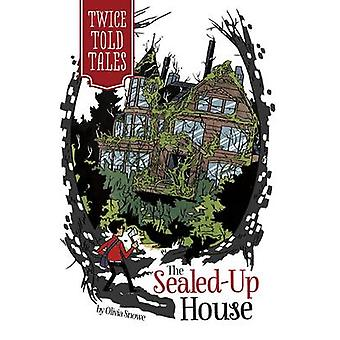 The Sealed-Up House by Olivia Snowe - Michelle Lamoreaux - 9781434295