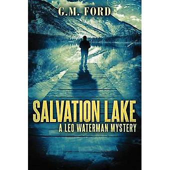Salvation Lake by G. M. Ford - 9781503936850 Book