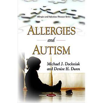 Allergies & Autism by Michael J. Dochniak - Denise H. Dunn - 97816087